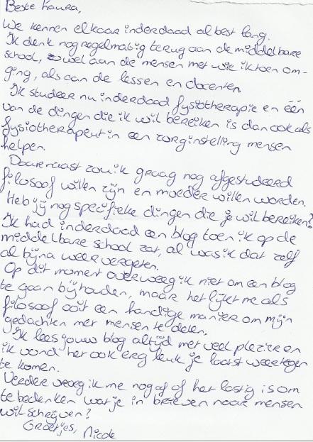 ... Ik kan me nog haar discussies met onze filosofiedocent herinneren: www.lauradenkt.nl/2012/02/12/lauras-brieven-sander-en-nicole
